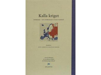 Kalla kriget, Sverige en stormakt utan vapen?, Kurt Almqvist - Knäred - Kalla kriget, Sverige en stormakt utan vapen?, Kurt Almqvist - Knäred