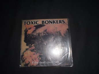 Toxic Bonkers - If the dead could talk CD (punk hardcore mangel)