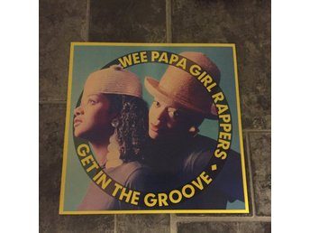 "THE WEE PAPA GIRL RAPPERS - GET IN THE GROOVE. (NEAR MINT 12"")"