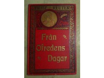 Javascript är inaktiverat. - Brunflo - Jag säljer Fritz Reuter - Från Ofredens Dagar (Tryckt 1896) det blänkande på omslaget är ifrån blixten från kameran..Det som syns på bilderna är det jag säljer som sagt säljer dessa för jag har inget behov längre utav dem kanske nå - Brunflo