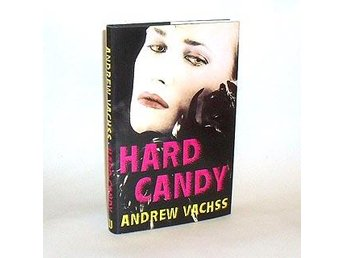 Hard candy - OBS: Svensk text!  : Vachss Andrew H.