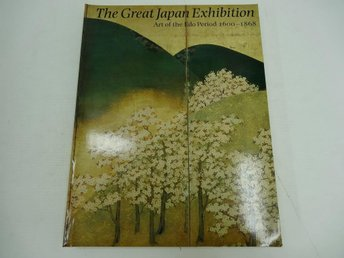 The great Japan exhibition - art of the Edo period 1600-1868