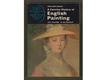 Gaunt, William: A Concise History of English Painting.