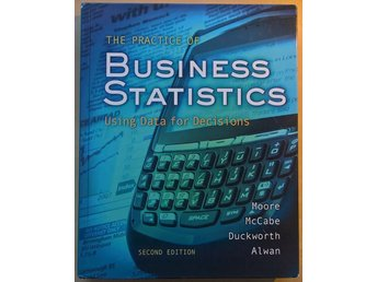 The Practice of Business Statistics: Using Data for Decisions - David Moore m.fl