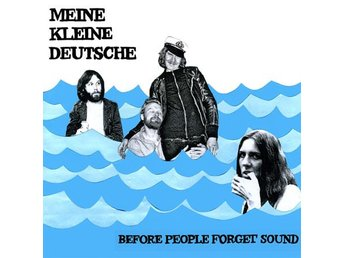 Meine Kleine Deutche - Before People Forget Sound LP NY - FRI FRAKT