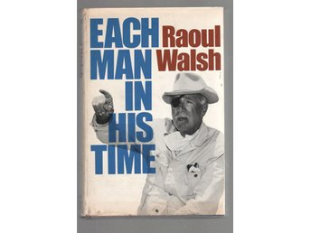Each Man in His Time - The Life Story of a Director