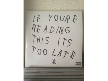 Drake if you reading this it's to late