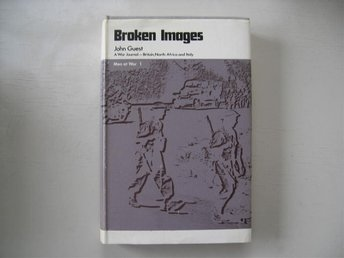 Broken Images - A war journal Britain, North Africa and Italy