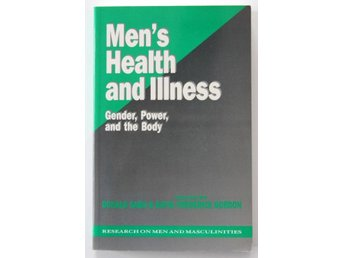 Men´s health and illness - Gender, Power and the Body