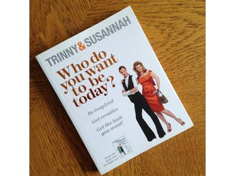 Who do you want to be today? av Trinny & Susannah