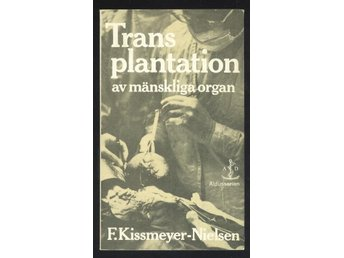 Kissmeyer-Nielsen, F.: Transplantation av mänskliga organ.