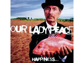 Our lady peace - Happiness... is not a fish that you can catch [CD, 1999]