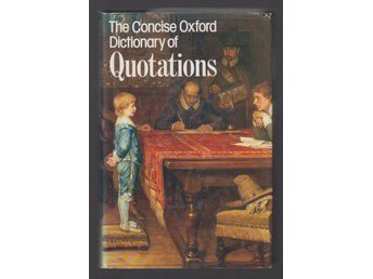 The Concise Oxford Dictionary of Quotations.