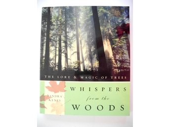 WHISPERS FROM THE WOODS The Lore & Magic of Trees Sandra Keyes 2007