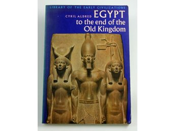 Cyril Aldred: Egypt to the end of the Old Kingdom
