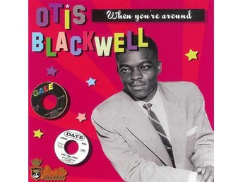 Otis Blackwell - When You´re Around - CD NY - FRI FRAKT