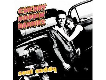Cherry Poppin' Daddies - Soul Caddy - CD NY