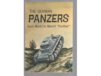The German Panzers from Mark I to Mark V Panther