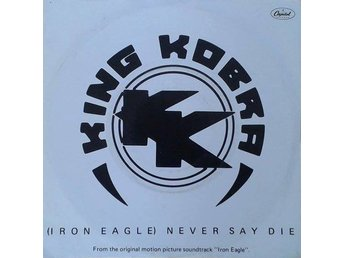 King Kobra  titel*  Iron Eagle (Never Say Die)* Netherlands 7""