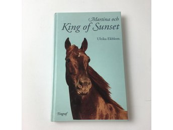 Bok, King of Sunset, Ulrika Ekblom, Inbunden, ISBN: 9789185964956
