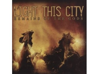 CD - Light This City: Remains Of The Gods (2005) (Beg)