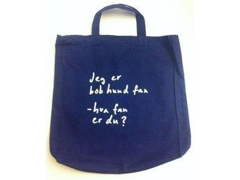 """Bob Hund. Tygpåse : """"Jeg er bob hund fan. hva fan er du?"""" - Stockholm - Bob Hund. Tygpåse : """"Jeg er bob hund fan. hva fan er du?"""" - Stockholm"""