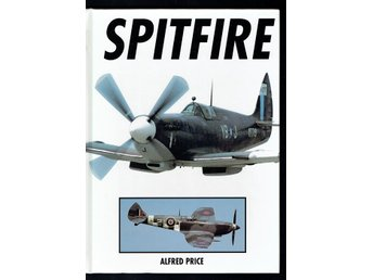 Spitfire - A Complete Fighting History (Alfred Price)