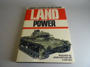 Land power - A modern illustrated military history
