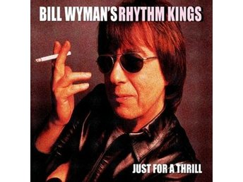 Wyman Bill: Just for a thrill 2005 (Digi) (CD)