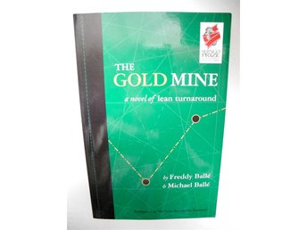 THE GOLD MINE a novel of lean turnaround Freddy Ballé & Michael Ballé 2007