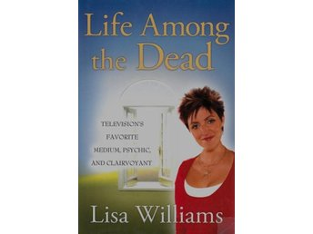 Life among the dead, Lisa Williams (Eng)