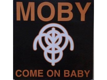 Moby   titel*  Come On Baby* Breakbeat, House