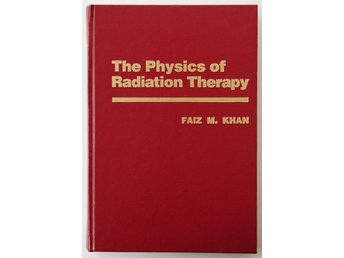 The Physics of Radiation Therapy - Faiz M. Khan