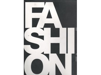 Fashion - 150 Years of Couturiers, Designers, Labels
