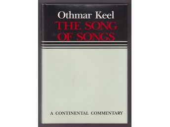 Keel, Othmar: The Song of Songs. A Continental Commentary.