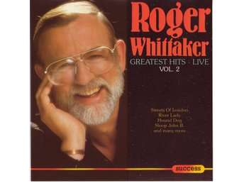 Roger Whittaker - Greatest Hits - Live Vol. 2