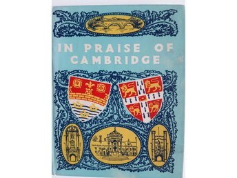 IN PRAISE OF CAMBRIDGE, AN ANTHOLOGY FOR FRIENDS, HORDER 1956