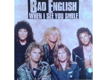 Bad English   titel*  When I See You Smile* Rock, A.O.R.* 7