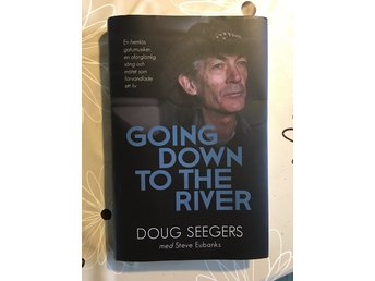 Bok - Doug Seegers - Going down to the river - Signerad! Ny!