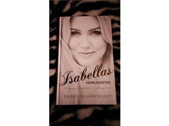 Isabellas hemligheter: så tog jag huvudrollen i mitt eget liv Isabella Löwengrip - Kalmar - Isabellas hemligheter: så tog jag huvudrollen i mitt eget liv Isabella Löwengrip - Kalmar