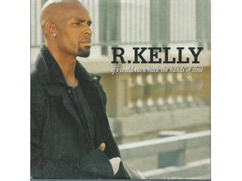 R.KELLY - IF I COULD TURN BACK THE HANDS  (CD MAXI/SINGLE )
