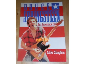 BRUCE SPRINGSTEEN - AN AMERICAN CLASSIC BY MIKE SLAUGHTER 1984