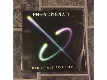 "PHENOMENA II - DID IT ALL FOR LOVE. (NEAR MINT 7"")"