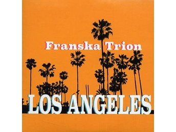 Franska Trion: Los Angeles 2017 (CD)