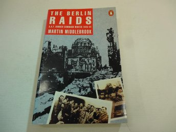 The Berlin raids - R.A.F bomber command winter 1943-44
