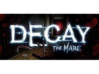 Pc spel: Decay: The Mare (Steam)