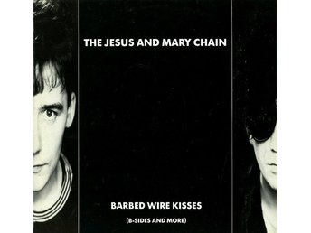 Jesus And Mary Chain - Barbed Wire Kisses (B-Sides And More) - LP