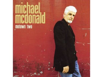 Michael McDonald - Motown Two (2004) CD, Motown B0003472-02, Like New - Ekerö - Michael McDonald - Motown Two (2004) CD, Motown B0003472-02, OOP, Like New/Excellent condition. - Ekerö