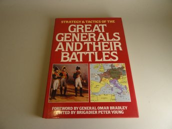 Strategy & tactics of the Great generals and their battles -