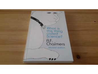 WHAT IS THIS THING CALLED SCIENCE? A. F. CHALMERS